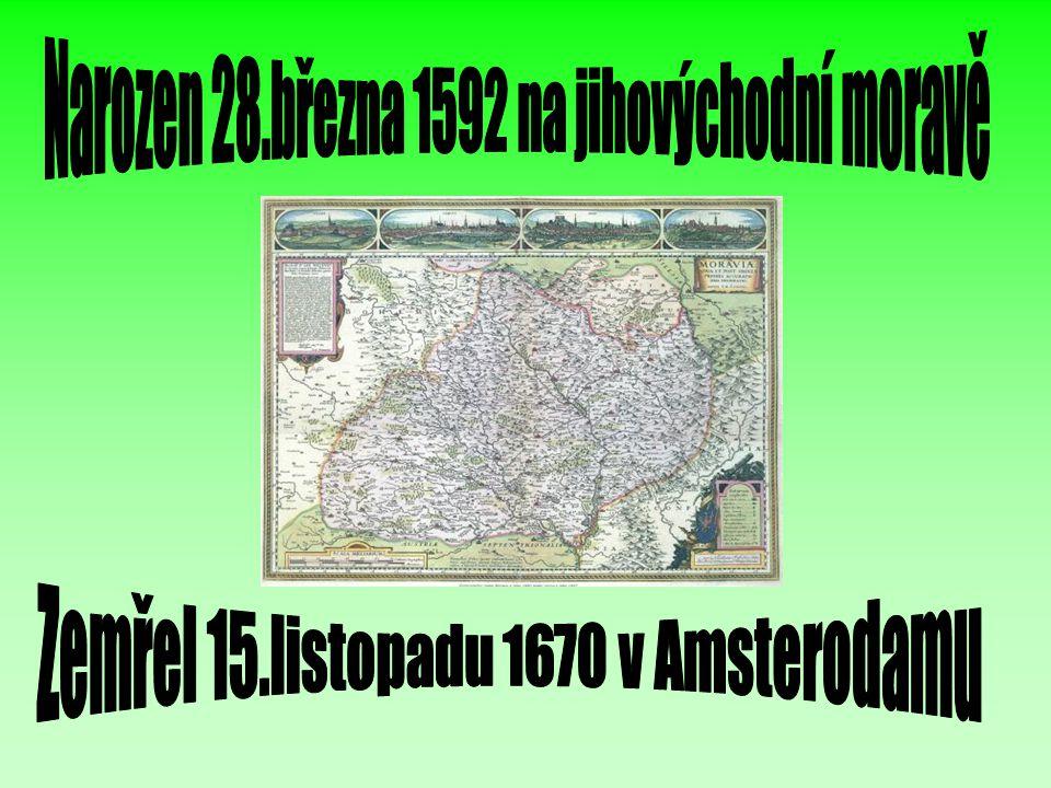 Narozen 28.března 1592 na jihovýchodní moravě