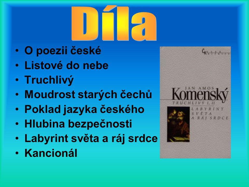 Díla O poezii české Listové do nebe Truchlivý Moudrost starých čechů