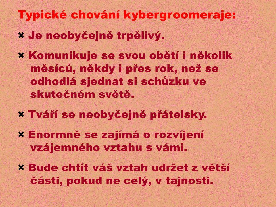 Typické chování kybergroomeraje: