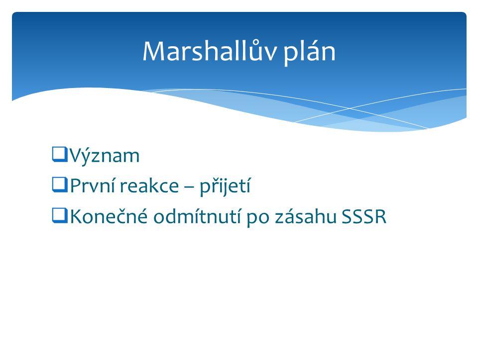 Marshallův plán Význam První reakce – přijetí