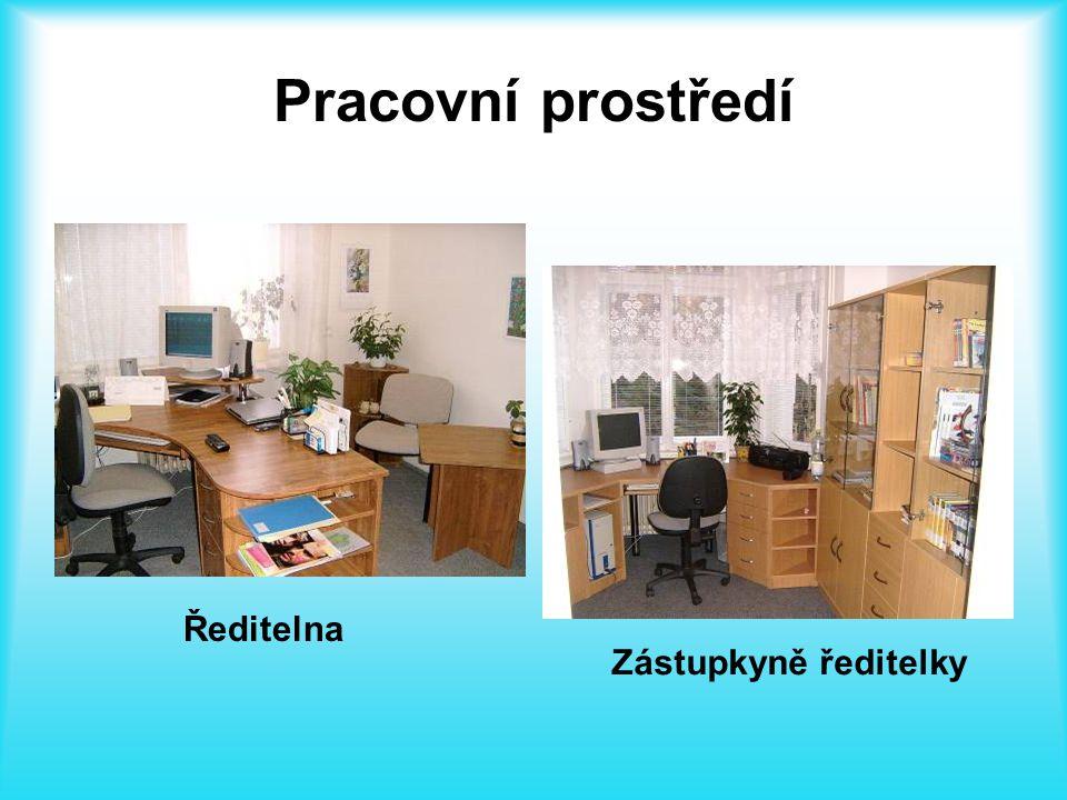 Pracovní prostředí Ředitelna Zástupkyně ředitelky
