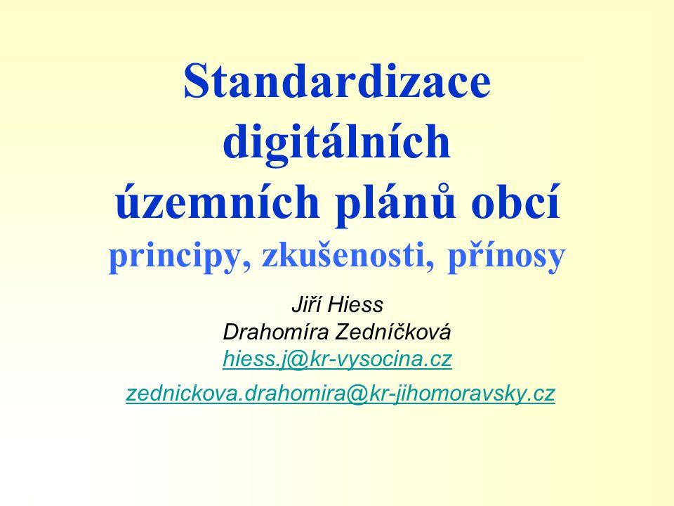 Standardizace digitálních územních plánů obcí principy, zkušenosti, přínosy