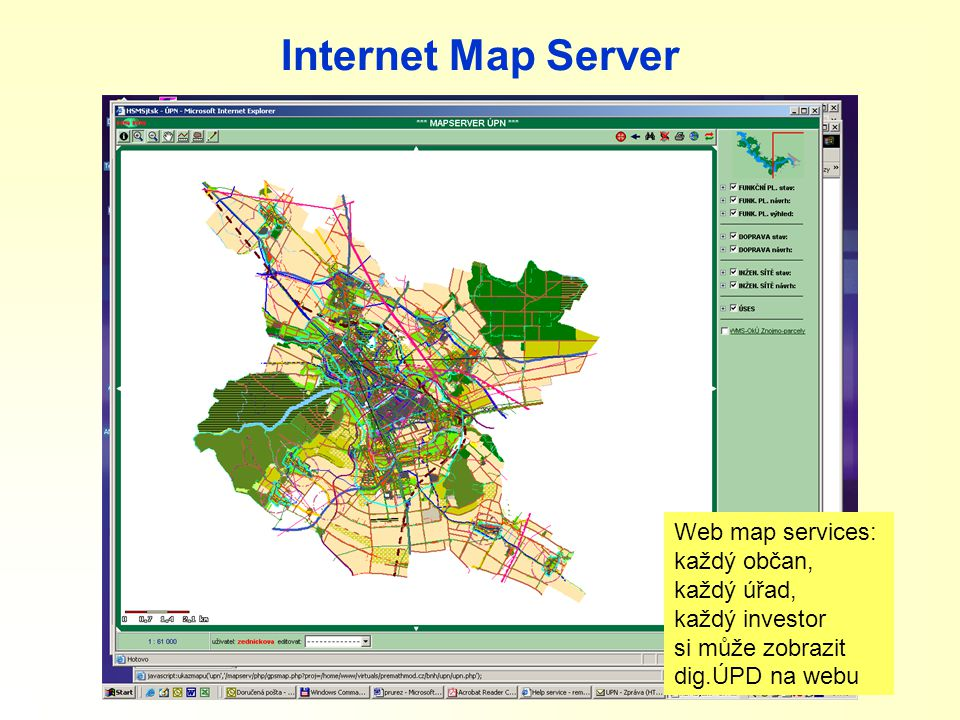 Internet Map Server Web map services: každý občan,