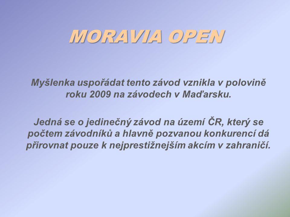 MORAVIA OPEN Myšlenka uspořádat tento závod vznikla v polovině roku 2009 na závodech v Maďarsku.