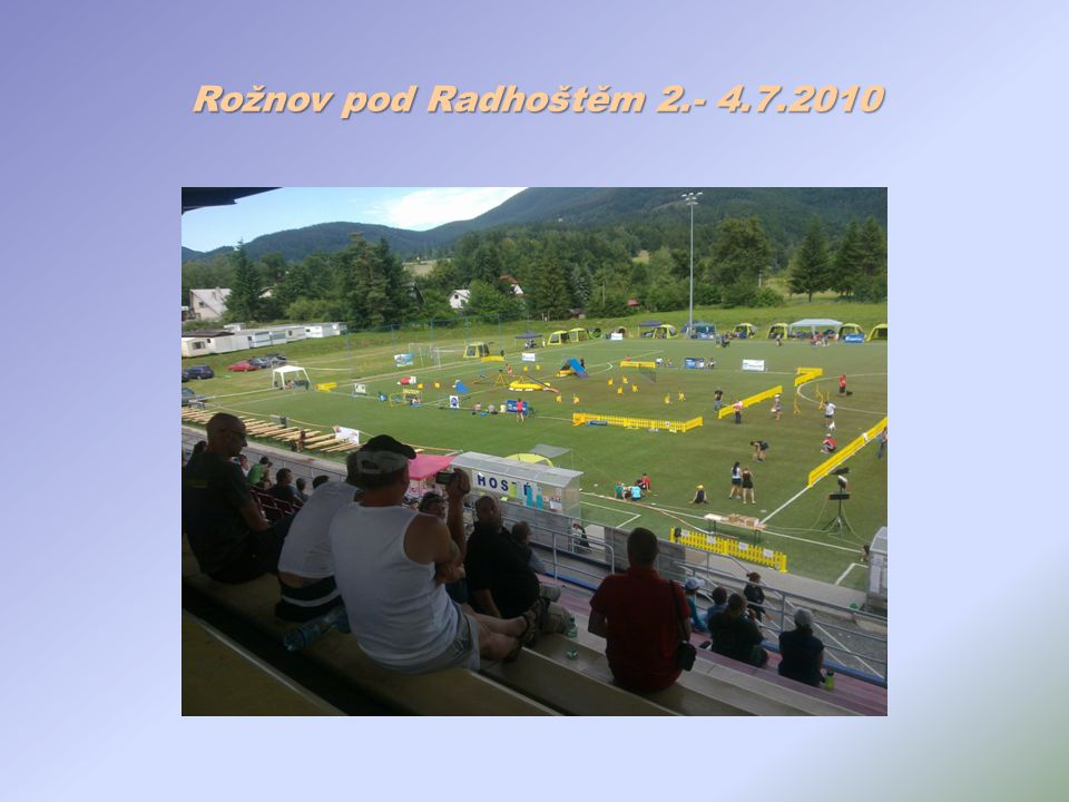 Rožnov pod Radhoštěm 2.- 4.7.2010