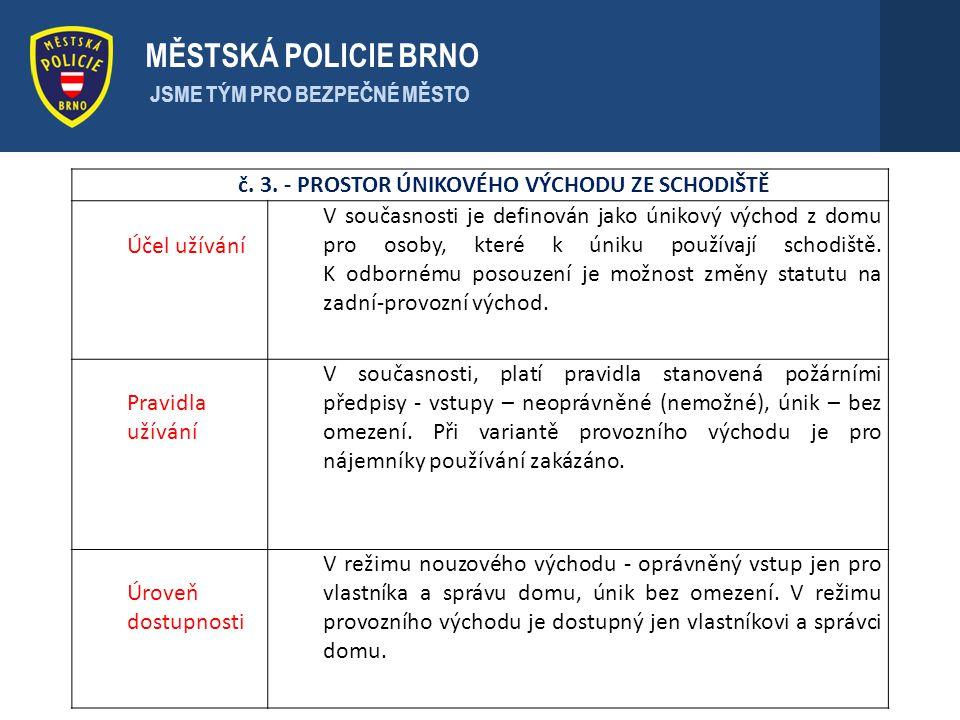 MĚSTSKÁ POLICIE BRNO č. 3. - PROSTOR ÚNIKOVÉHO VÝCHODU ZE SCHODIŠTĚ