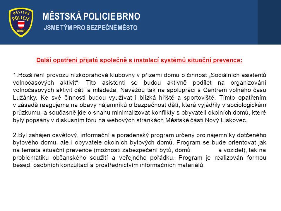 MĚSTSKÁ POLICIE BRNO JSME TÝM PRO BEZPEČNÉ MĚSTO