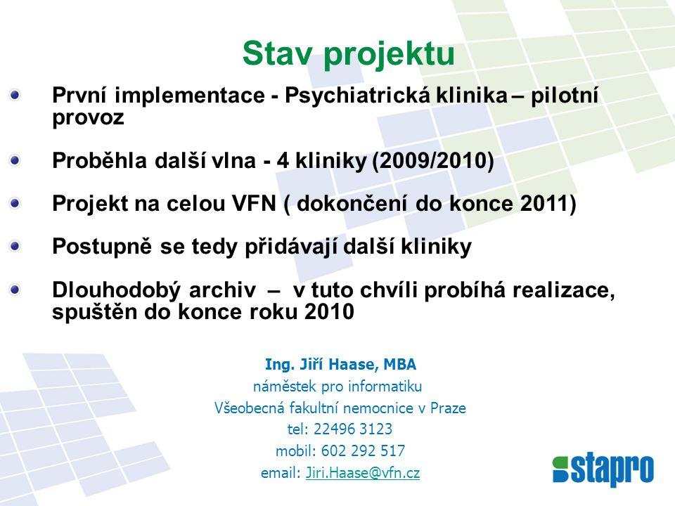Stav projektu První implementace - Psychiatrická klinika – pilotní provoz. Proběhla další vlna - 4 kliniky (2009/2010)