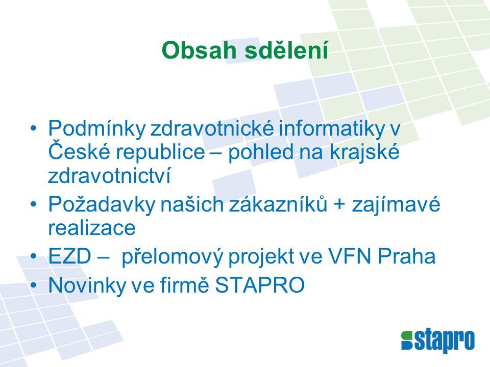 Obsah sdělení Podmínky zdravotnické informatiky v České republice – pohled na krajské zdravotnictví.