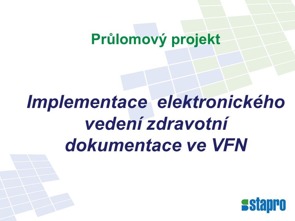 Průlomový projekt Implementace elektronického vedení zdravotní dokumentace ve VFN