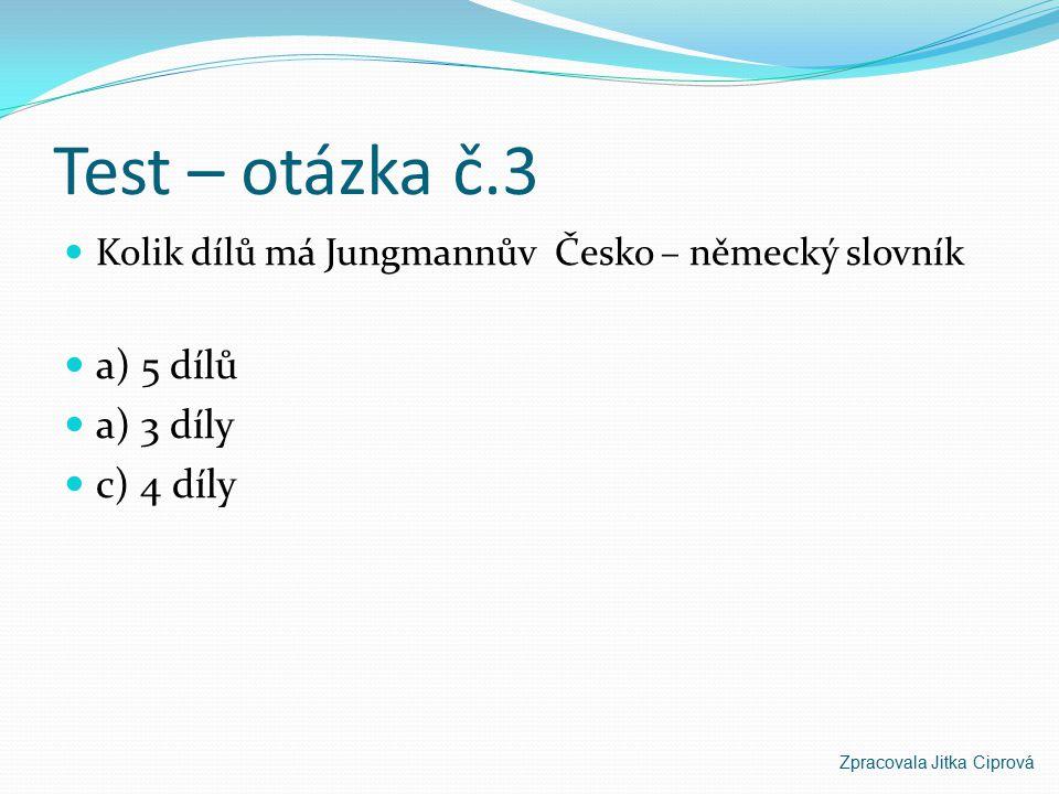 Test – otázka č.3 a) 5 dílů a) 3 díly c) 4 díly