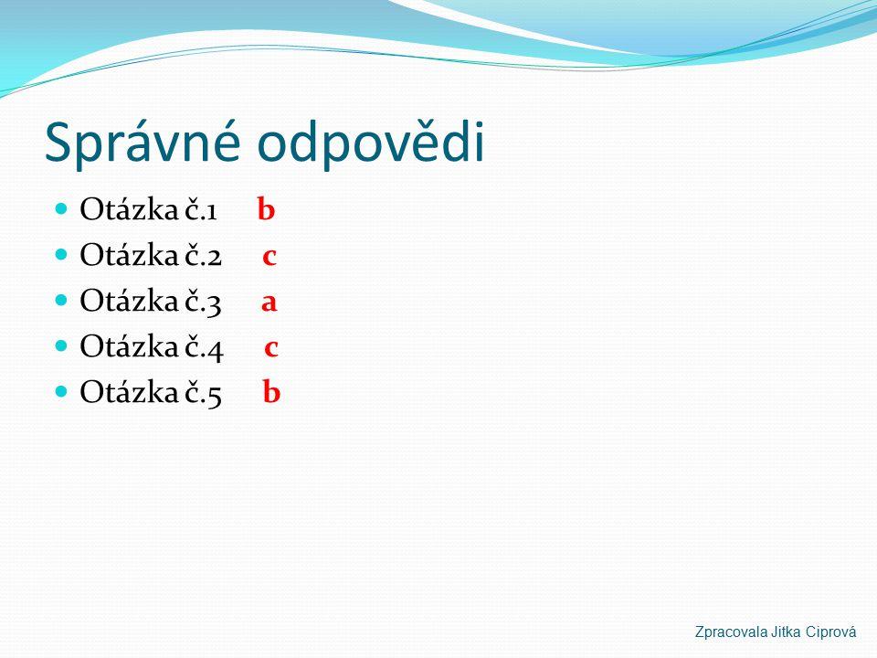 Správné odpovědi Otázka č.1 b Otázka č.2 c Otázka č.3 a Otázka č.4 c