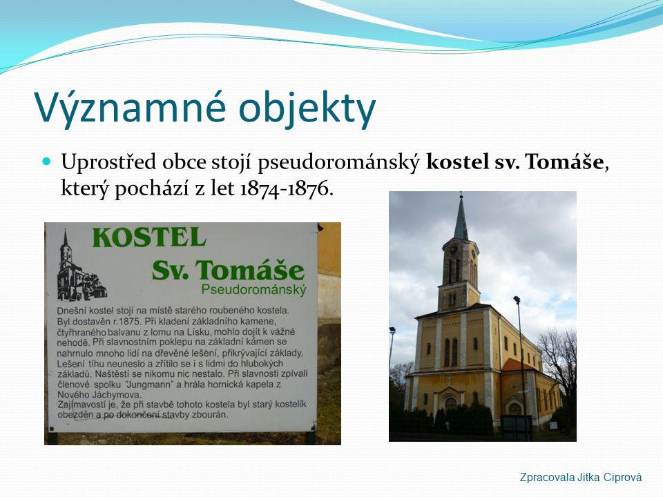 Významné objekty Uprostřed obce stojí pseudorománský kostel sv. Tomáše, který pochází z let 1874-1876.
