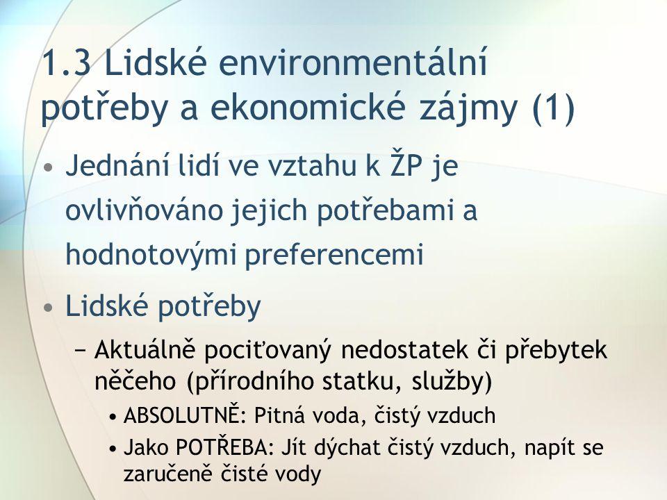 1.3 Lidské environmentální potřeby a ekonomické zájmy (1)