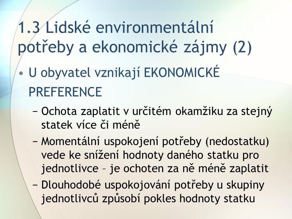 1.3 Lidské environmentální potřeby a ekonomické zájmy (2)