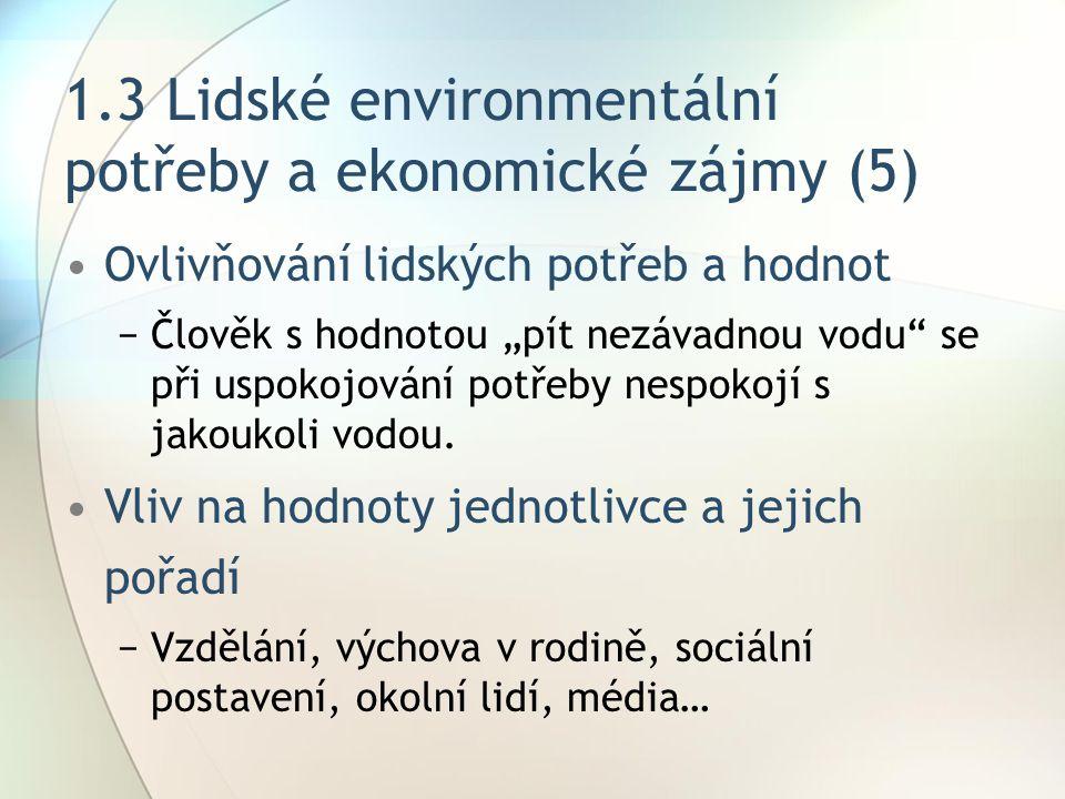 1.3 Lidské environmentální potřeby a ekonomické zájmy (5)