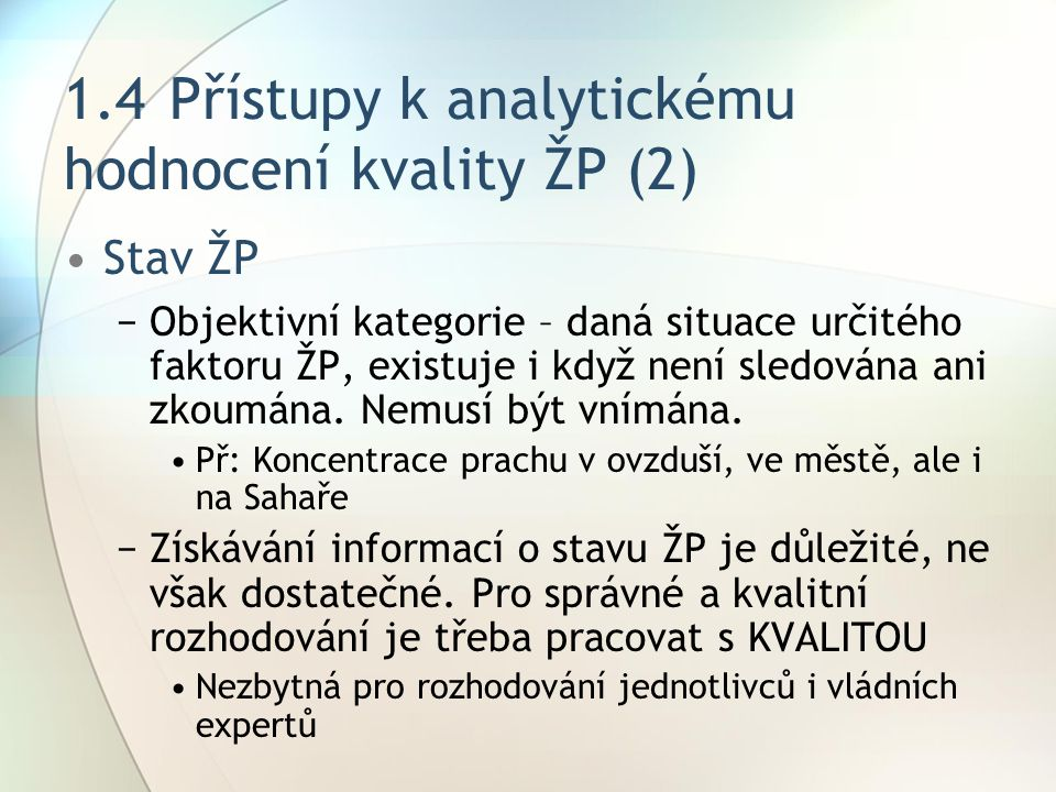 1.4 Přístupy k analytickému hodnocení kvality ŽP (2)