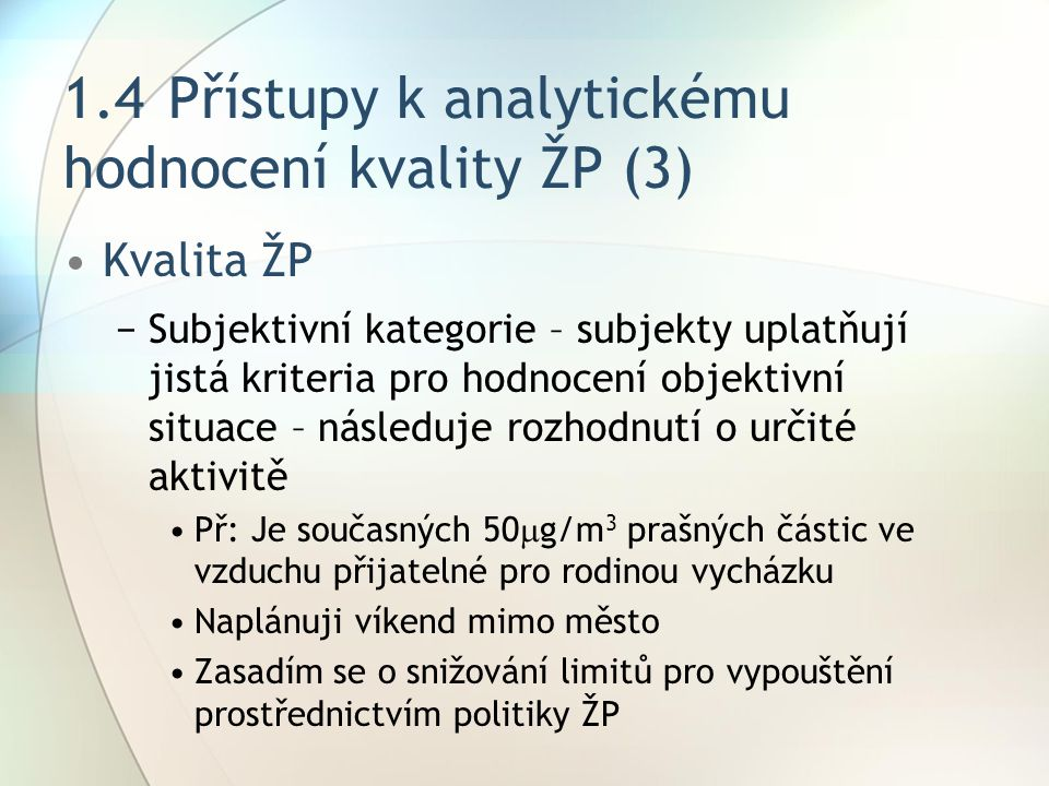 1.4 Přístupy k analytickému hodnocení kvality ŽP (3)