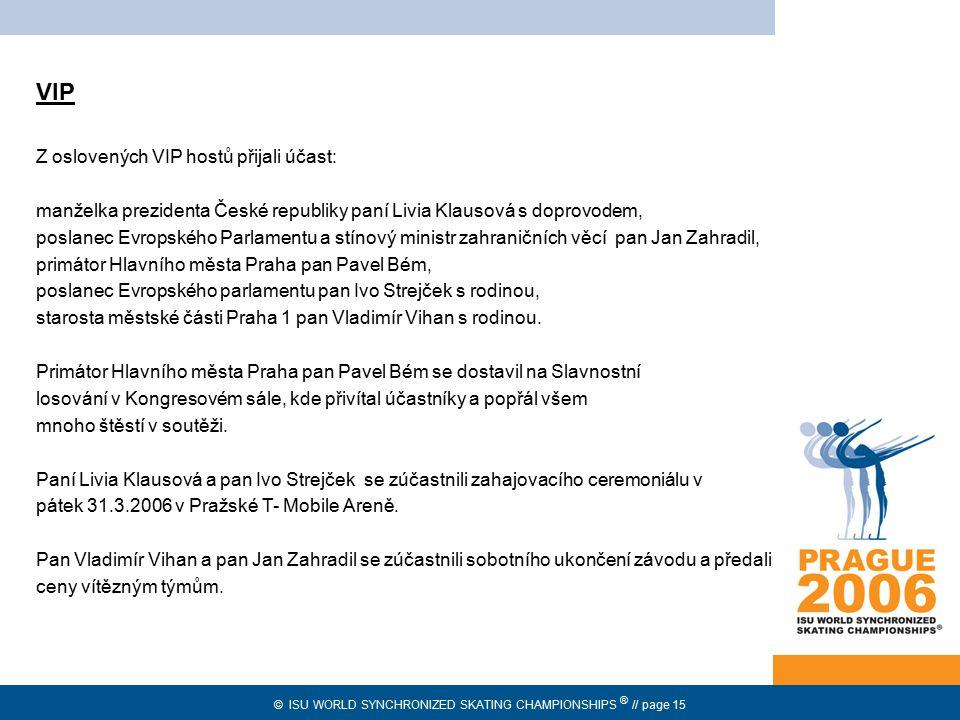 VIP Z oslovených VIP hostů přijali účast:
