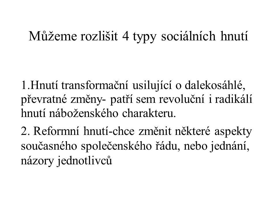 Můžeme rozlišit 4 typy sociálních hnutí