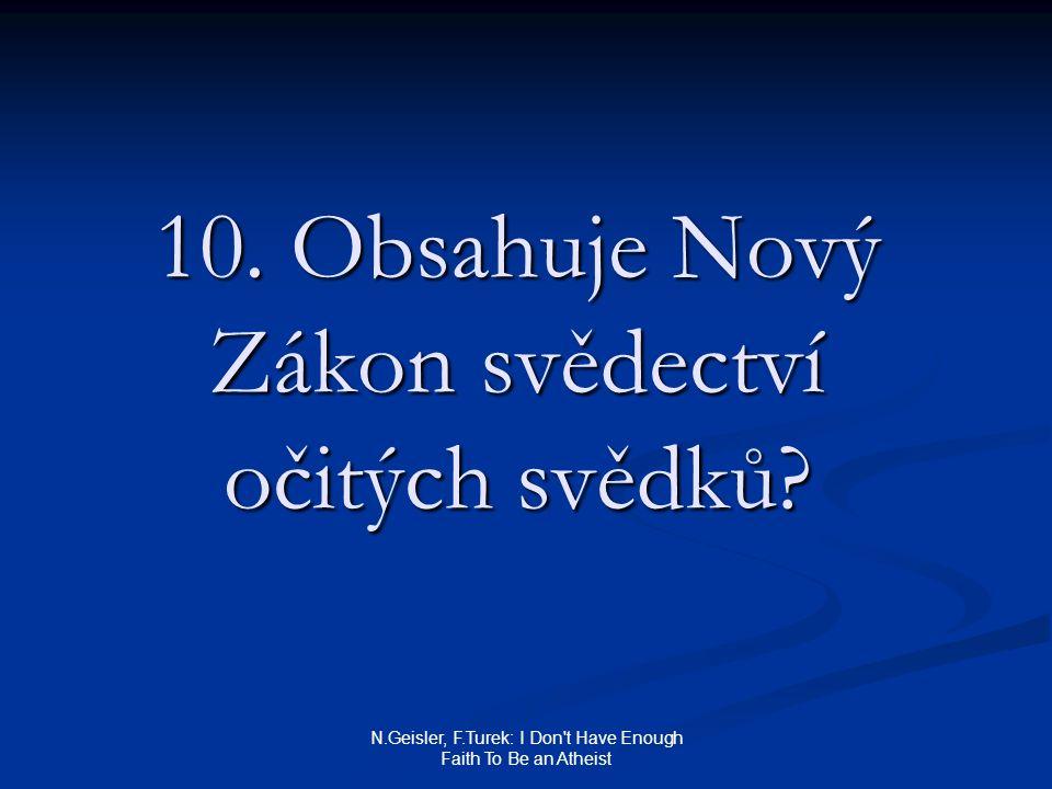 10. Obsahuje Nový Zákon svědectví očitých svědků