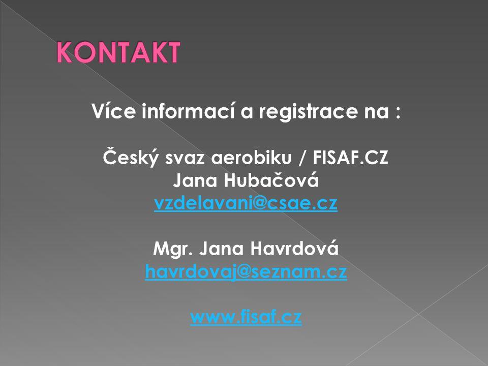 Více informací a registrace na : Český svaz aerobiku / FISAF.CZ