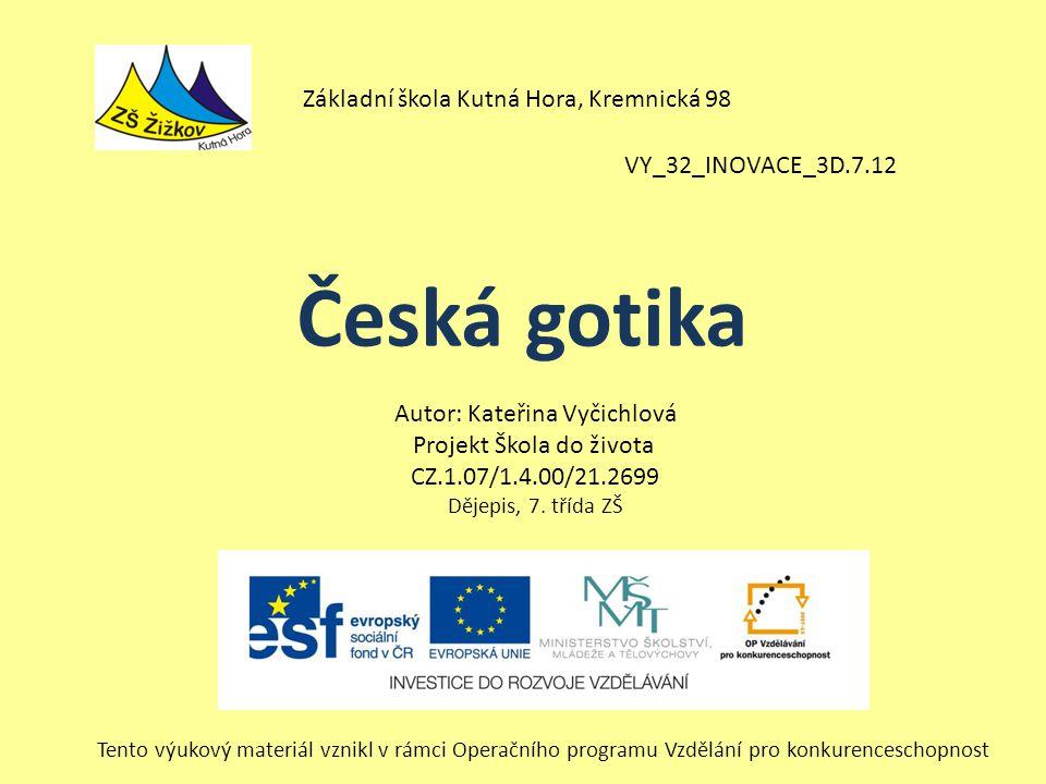 Česká gotika Základní škola Kutná Hora, Kremnická 98