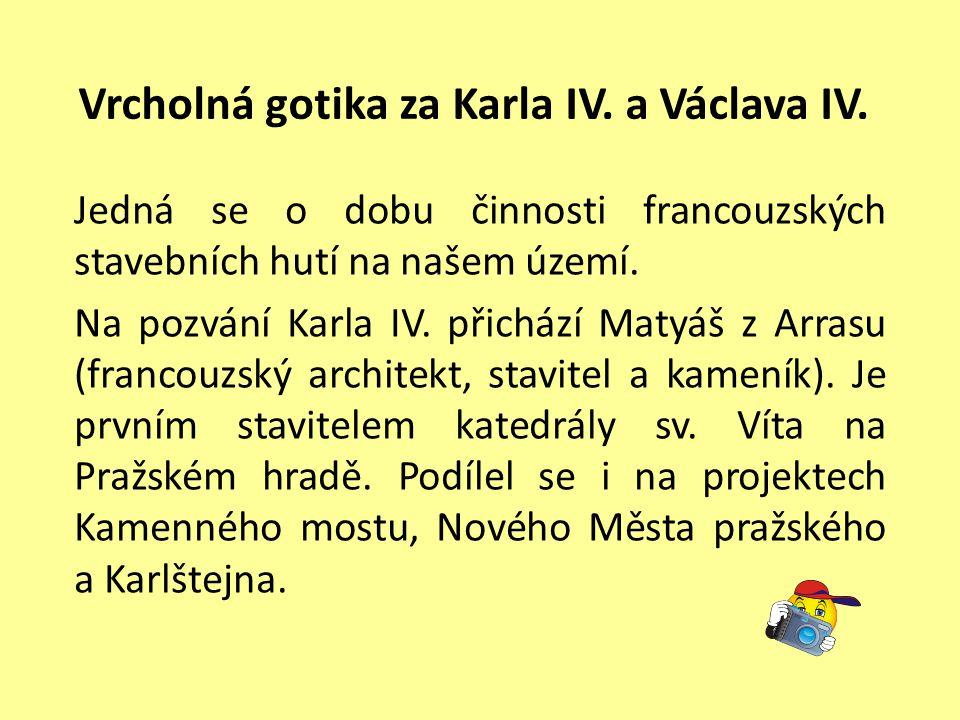 Vrcholná gotika za Karla IV. a Václava IV.
