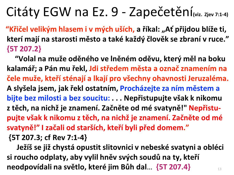 Citáty EGW na Ez. 9 - Zapečetění(viz. Zjev 7:1-4)
