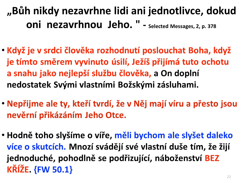 """""""Bůh nikdy nezavrhne lidi ani jednotlivce, dokud oni nezavrhnou Jeho"""