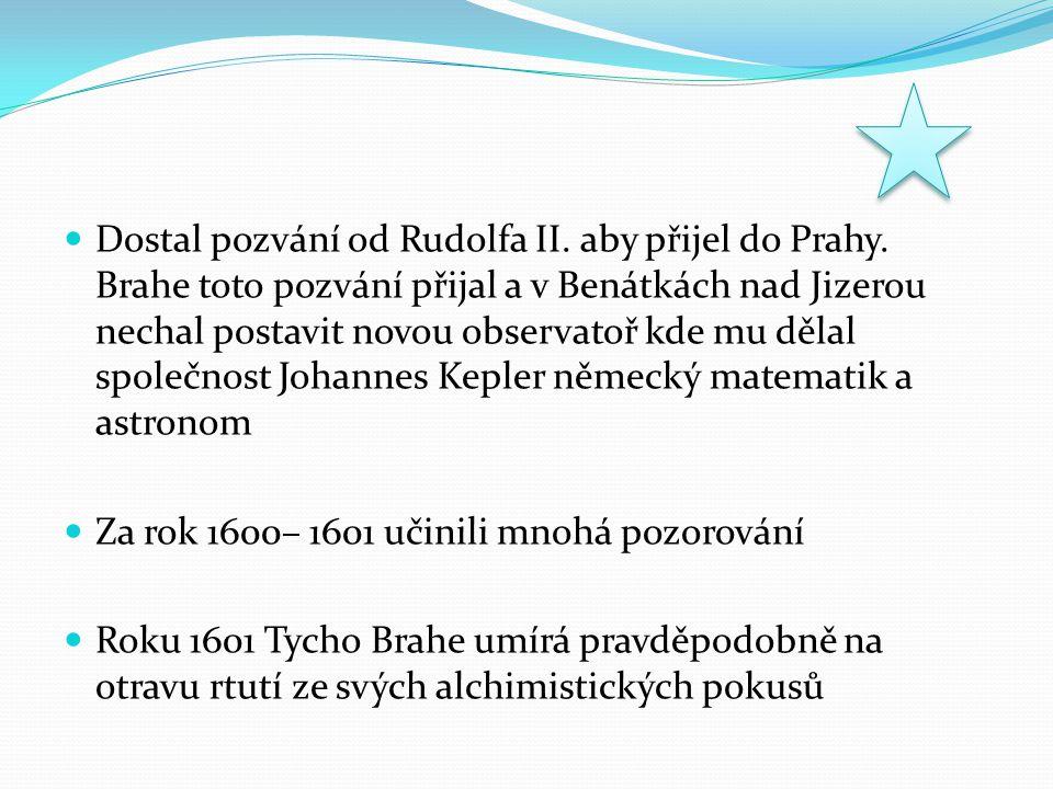 Dostal pozvání od Rudolfa II. aby přijel do Prahy
