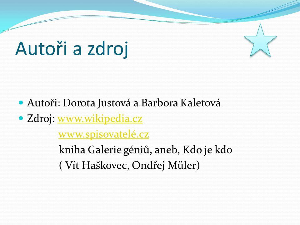 Autoři a zdroj Autoři: Dorota Justová a Barbora Kaletová