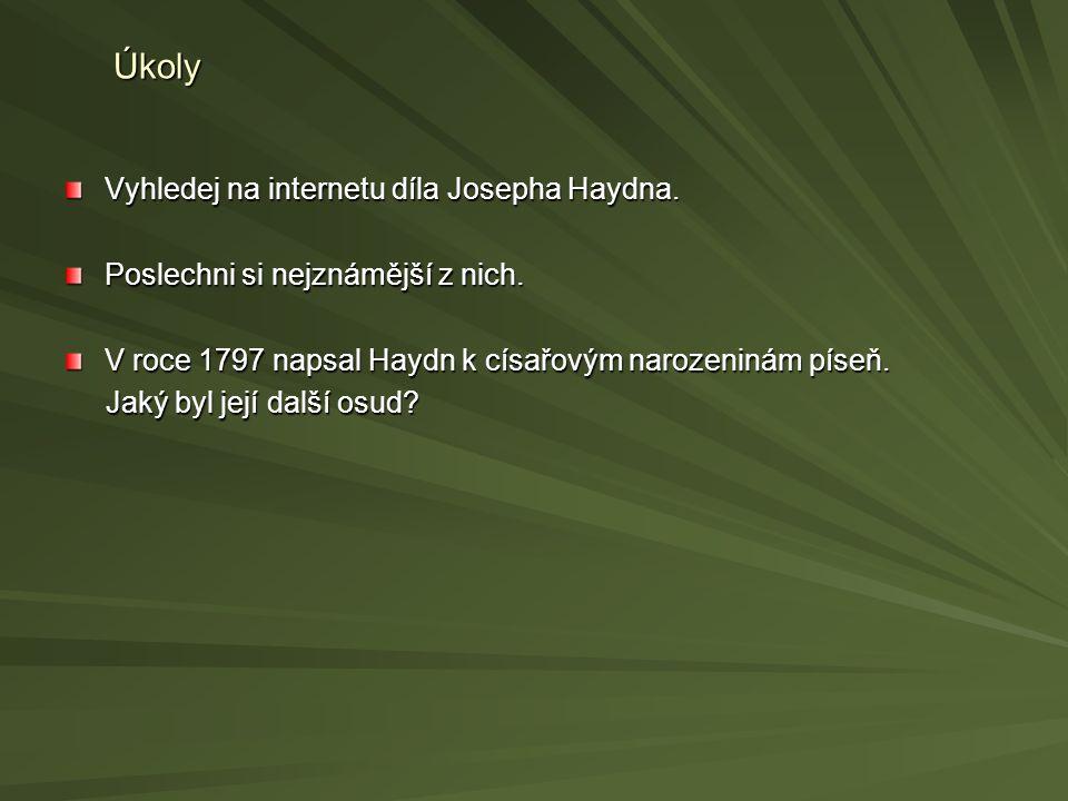 Úkoly Vyhledej na internetu díla Josepha Haydna.