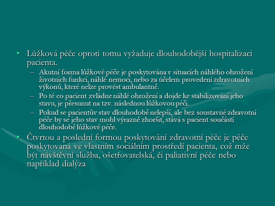 Lůžková péče oproti tomu vyžaduje dlouhodobější hospitalizaci pacienta.