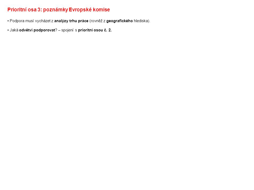 Prioritní osa 3: poznámky Evropské komise