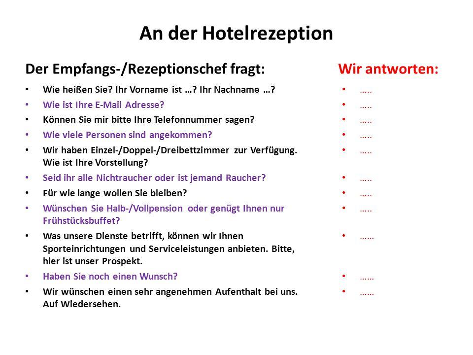 An der Hotelrezeption Der Empfangs-/Rezeptionschef fragt: