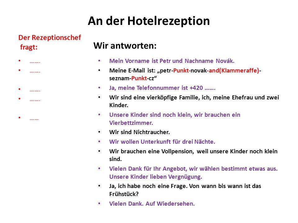 An der Hotelrezeption Wir antworten: Der Rezeptionschef fragt: ……. ……