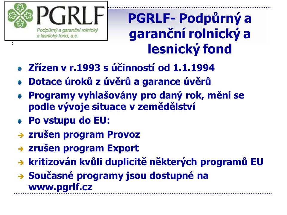 PGRLF- Podpůrný a garanční rolnický a lesnický fond