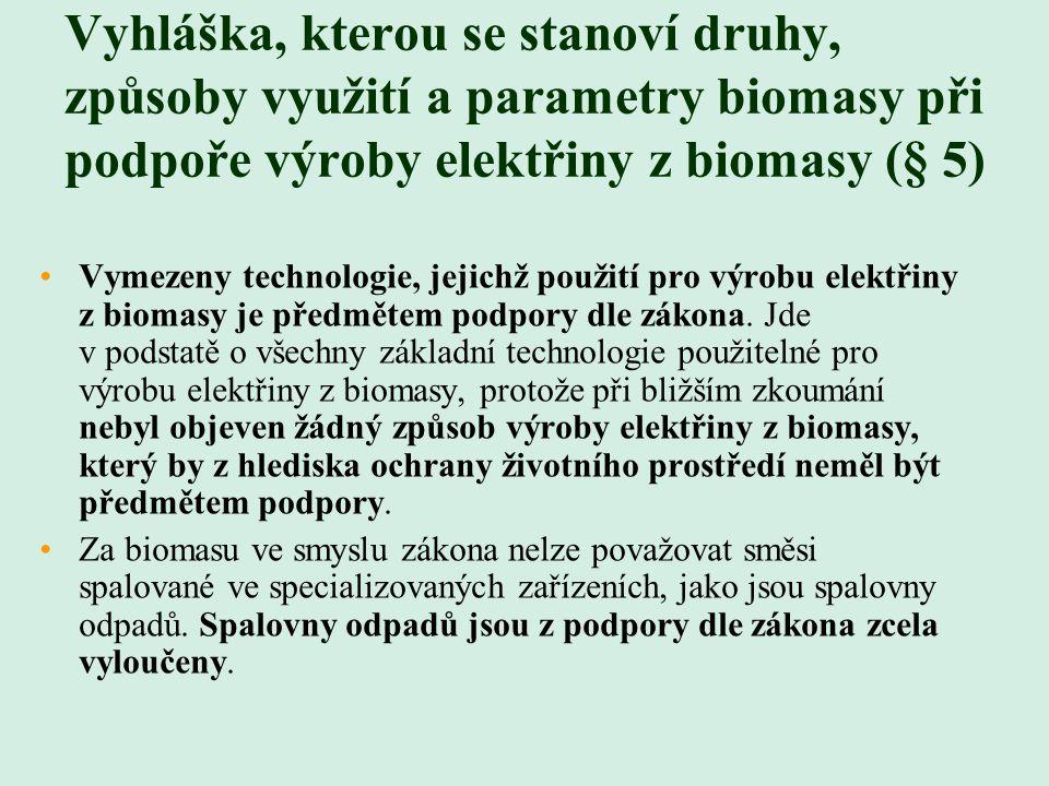 Vyhláška, kterou se stanoví druhy, způsoby využití a parametry biomasy při podpoře výroby elektřiny z biomasy (§ 5)