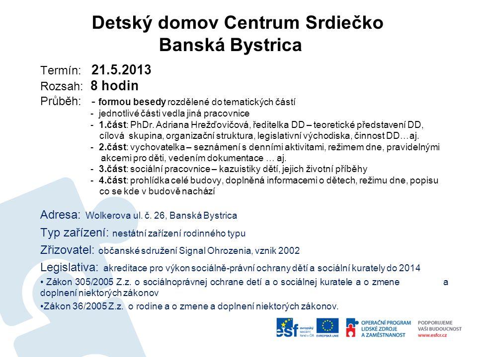 Detský domov Centrum Srdiečko Banská Bystrica Termín: 21. 5