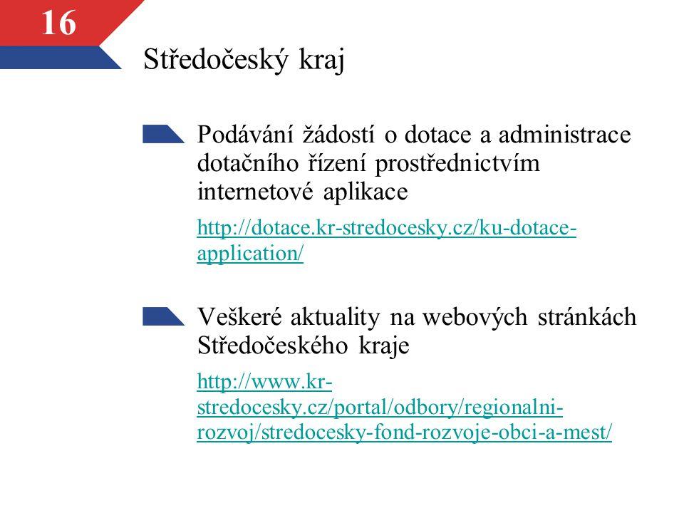 Středočeský kraj Podávání žádostí o dotace a administrace dotačního řízení prostřednictvím internetové aplikace.