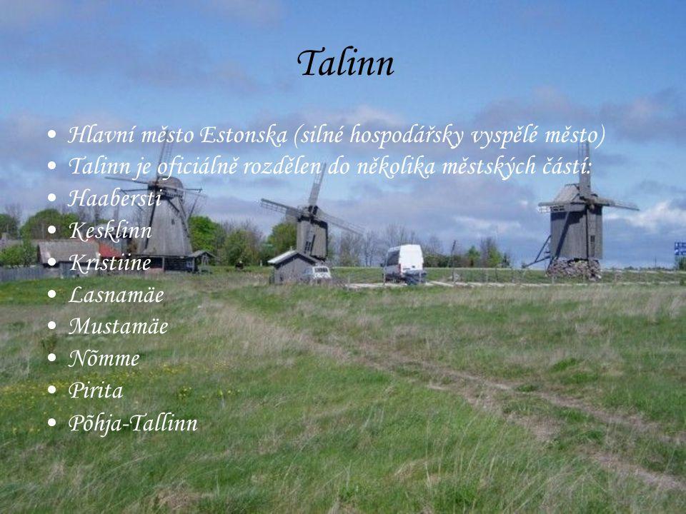 Talinn Hlavní město Estonska (silné hospodářsky vyspělé město)