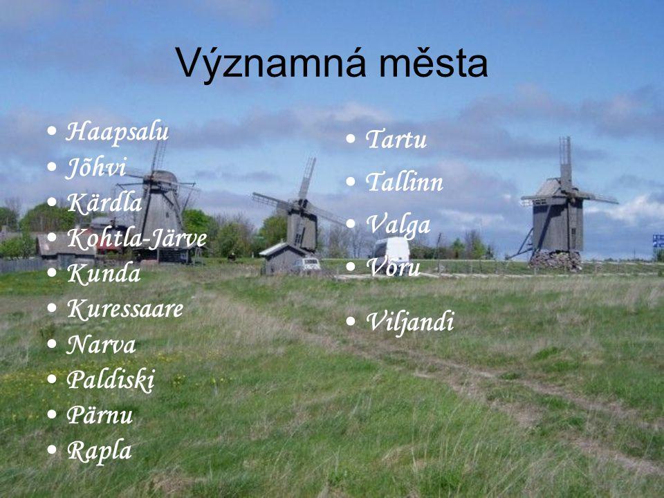 Významná města Tartu Haapsalu Tallinn Jõhvi Valga Kärdla Võru