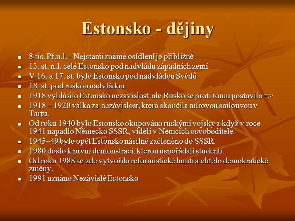 Estonsko - dějiny 8 tis. Př.n.l. - Nejstarší známé osídlení je přibližně. 13. st. n.l. celé Estonsko pod nadvládu západních zemí.