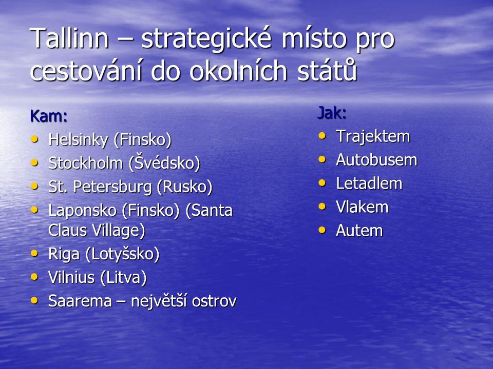 Tallinn – strategické místo pro cestování do okolních států