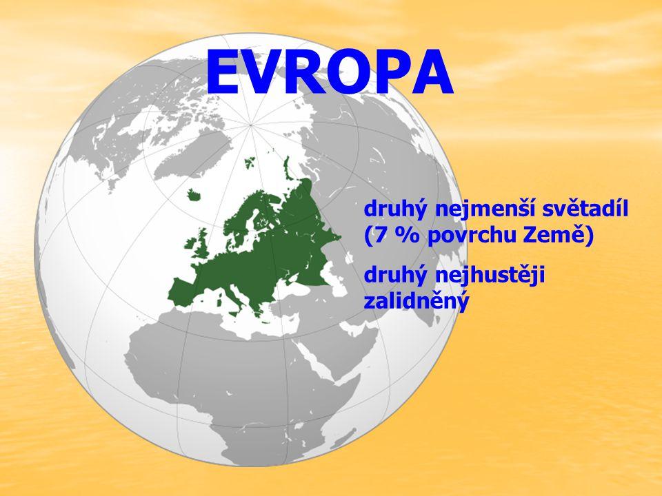 EVROPA druhý nejmenší světadíl (7 % povrchu Země)