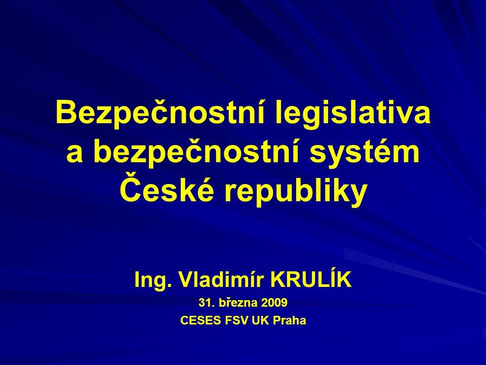Bezpečnostní legislativa a bezpečnostní systém České republiky
