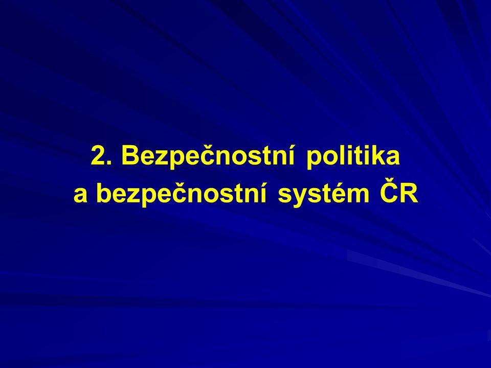 2. Bezpečnostní politika a bezpečnostní systém ČR