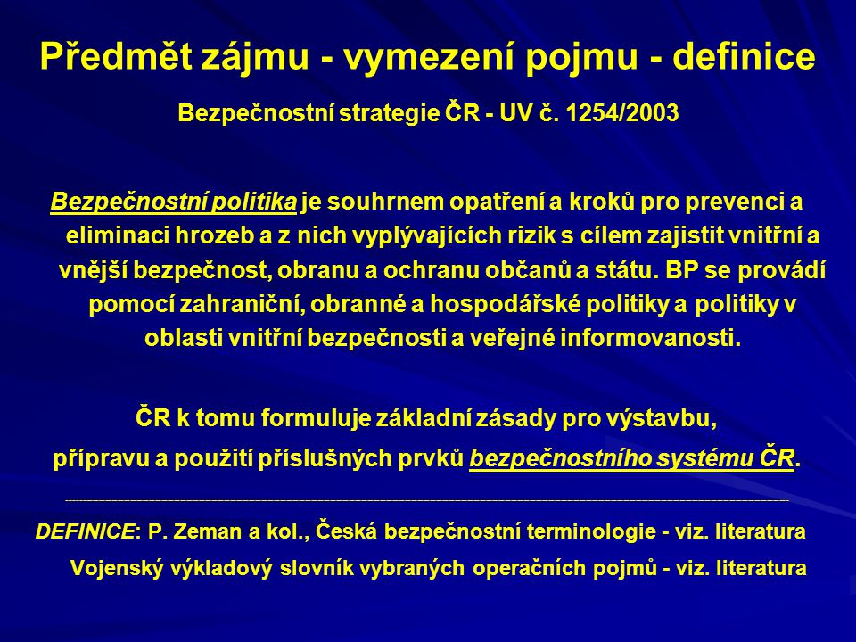 Předmět zájmu - vymezení pojmu - definice Bezpečnostní strategie ČR - UV č. 1254/2003