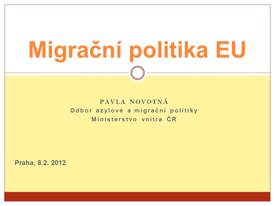 PAVLA NOVOTNÁ Odbor azylové a migrační politiky Ministerstvo vnitra ČR